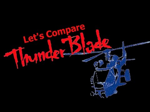 Let's Compare ( Thunder Blade )