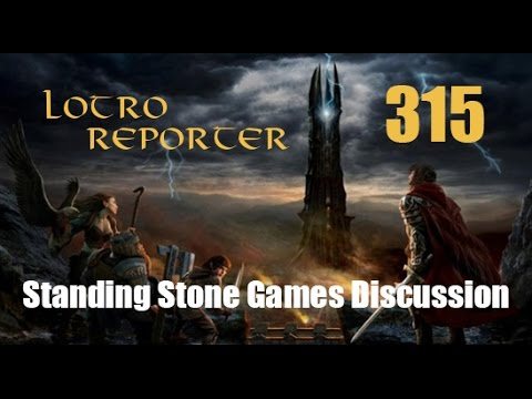 LOTRO Reporter 315 - Standing Stone Games Discussion