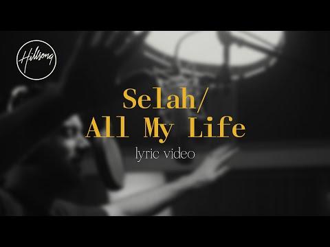 Selah / All My Life (Official Lyric Video) - Hillsong Worship