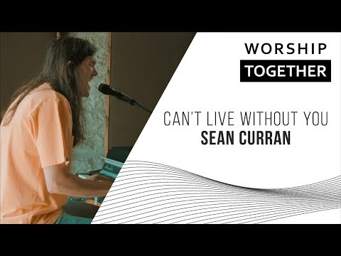 Can't Live Without You // Sean Curran // New Song Cafe