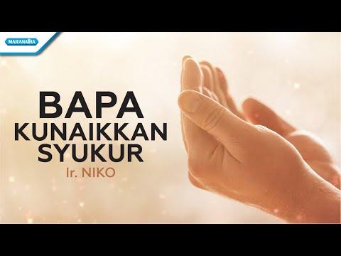 Bapa Kunaikkan Syukur - Ir. Niko (with lyric)
