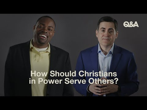 How Should Christians in Power Serve Others?