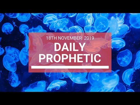 Daily Prophetic 18 November Word 6