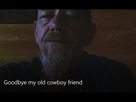 Goodbye my old cowboy friend: A tribute song