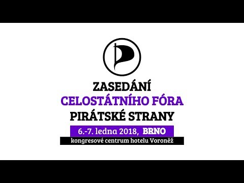 Pirátská strana, zasedání Celostátního fóra 2018, Brno