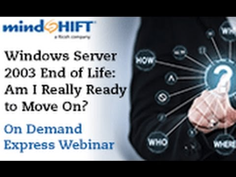 Windows Server 2003 End of Life | Are You Ready?