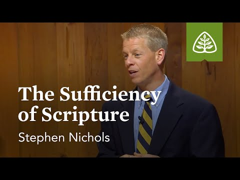 Scripture for Life: The Sufficiency of Scripture – Why We Trust the Bible with Stephen Nichols
