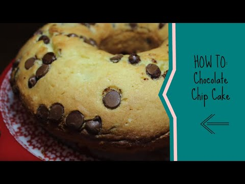 HOW TO: Chocolate Chip Cake