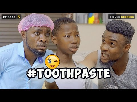 TOOTHPASTE - EPISODE 3 | HOUSE KEEPERS SERIES (Mark Angel Comedy)