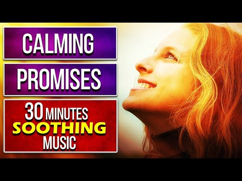GOD'S CALMING PROMISES & SOOTHING MUSIC With Mark Fox  - (Bible Verses of Peace)