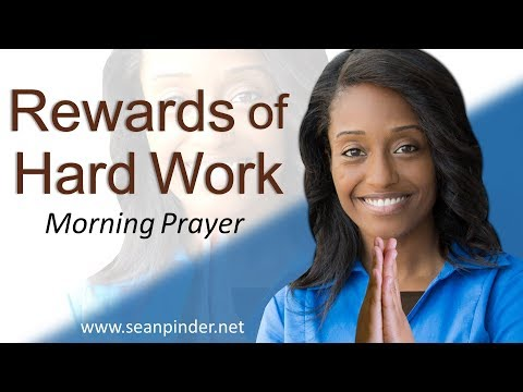 REWARDS OF HARD WORK - PROVERBS 10 - MORNING PRAYER  PASTOR SEAN PINDER (video)