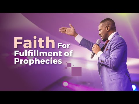 ENGAGING THE POWER OF FAITH FOR FULFILMENT OF PROPHECY  ISAAC OYEDEPO