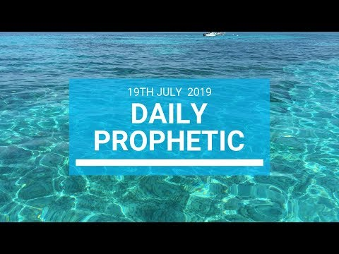 Daily Prophetic 19 July Word 1