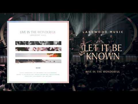Lakewood Music - Let It Be Known  Live In The Wonderful Album
