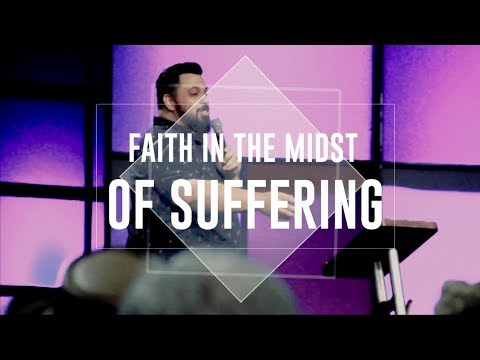 Faith in The Midst of Suffering - Sermon Teaser