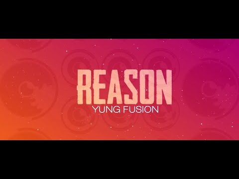 Yung Fusion - Reason (Official Lyric Video) - UC9Xnzk7NEdUzU6kJ9hncXHA