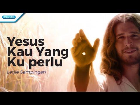 Yesus Kau Yang Ku Perlu - Letjie Sampingan (with lyric)
