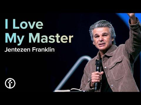 I Love My Master  Pastor Jentezen Franklin