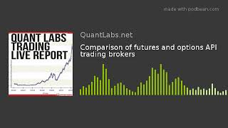 Comparison of futures and options API trading brokers