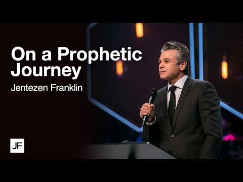 On a Prophetic Journey  Jentezen Franklin