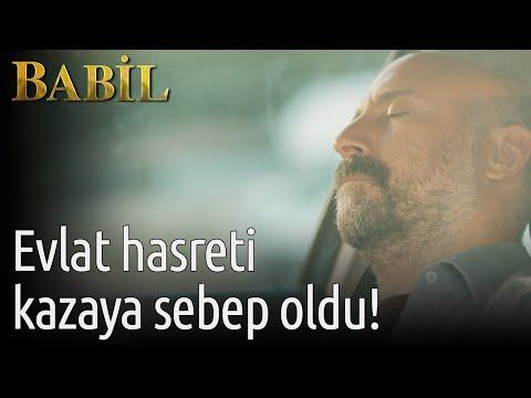 Babil - 13. Bölüm - Evlat Hasreti Kazaya Sebep Oldu!