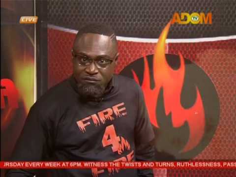 Fire 4 Fire on Adom TV (21-2-17)