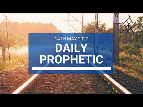 Daily Prophetic 14 May 2020 4 of 5
