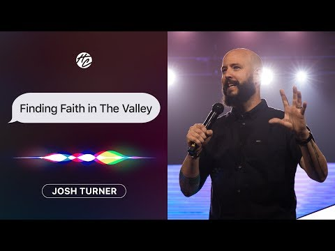 Finding Faith in The Valley  Pastor Josh Turner