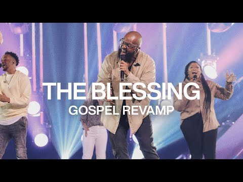 The Blessing  Gospel Revamp  Elevation Worship