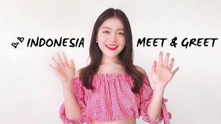 INDONESIA MEET & GREET ANNOUNCEMENT 💕