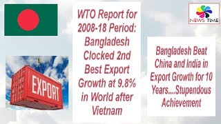 Bangladesh 2nd Fastest Export Growth in World as per WTO in 2008-18 Period, Outclass China & India