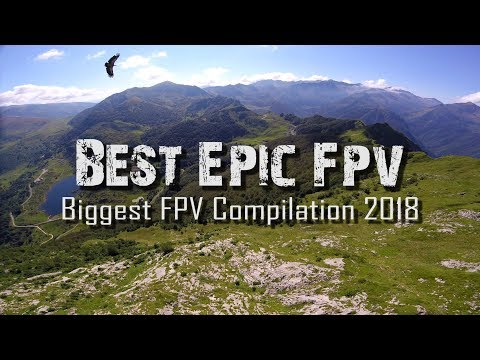 Biggest FPV Compilation 2018 - EPIC Drone Cinematics - UCs8tBeVbqcKhS-GAX_HtPUA