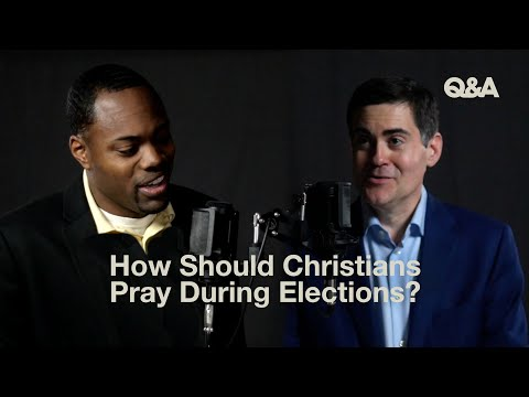 Mika Edmonson and Russell Moore  How Should Christians Pray During Elections?  TGC Q&A