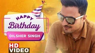 Happy Birthday   Dilsher (Tru Makers)   Birthday Special   Latest Punjabi Songs 2019