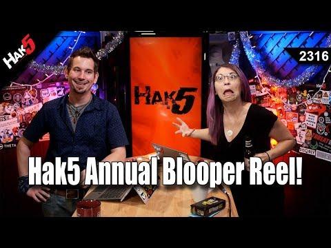 The Hak5 Annual Blooper Reel! - Hak5 2316