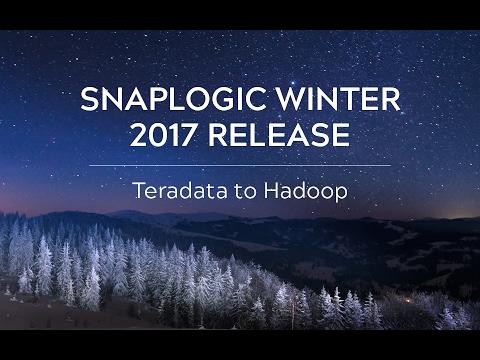 SnapLogic Winter 2017: Teradata to Hadoop
