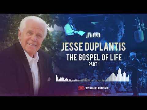 The Gospel of Life, Part 1  Jesse Duplantis