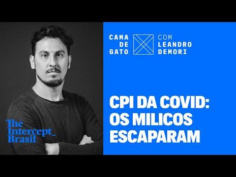 O que ficou de fora no relatório da CPI | CAMA DE GATO com Leandro Demori