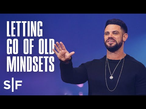 What Old Mindsets Do You Need To Let Go Of?  Steven Furtick