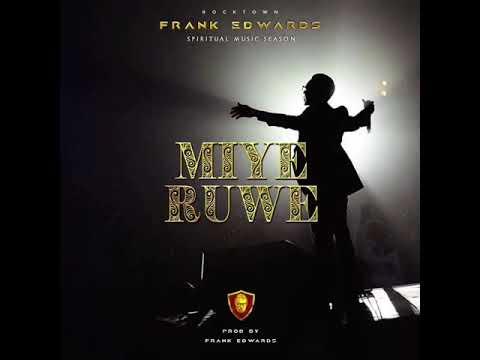 FRANK EDWARDS - MIYERUWE (I praise you) #spiritualmusicseason