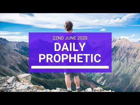 Daily Prophetic 22 June 2020 3 of 7