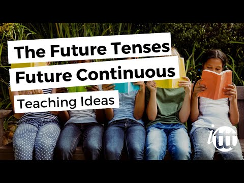 The Future Tenses - Future Continuous - Teaching Ideas