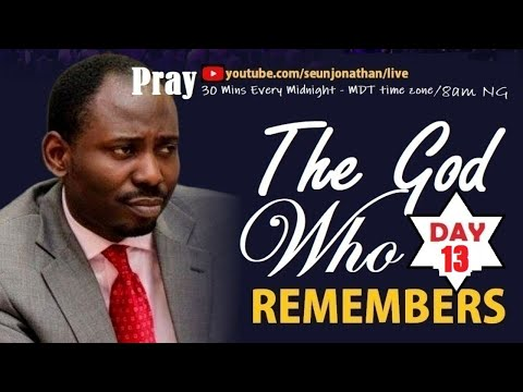 The God who Remembers! DAY 13  (+15877877875) - SHARE NOW!!!