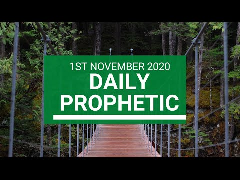 Daily Prophetic 1 November 2020 12 of 12 Daily Prophetic Word