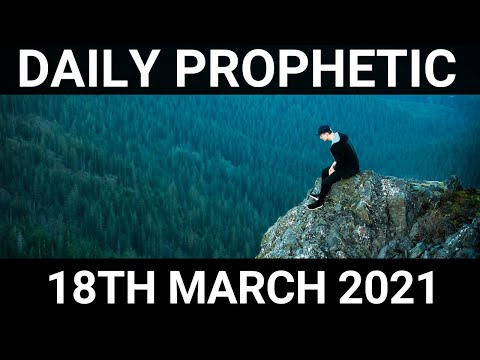 Daily Prophetic 18 March 2021 6 of 7