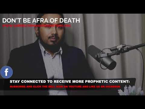 DON'T BE AFRAID OF DEATH,  MESSAGE  BY EVANGELIST GABRIEL FERNANDES
