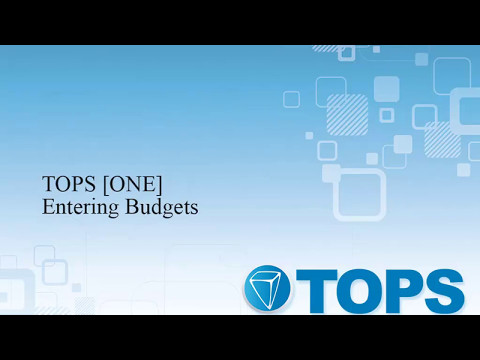 TOPS [ONE] Tutorial: Entering Budgets