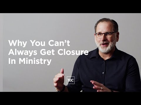Why You Cant Always Get Closure In Ministry