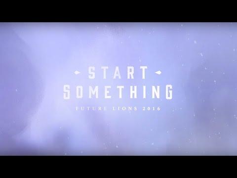Future Lions 2016 –Start Something