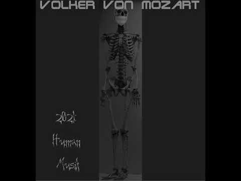 News in May; Volker von Mozart  - 2021: Human Musik [Classical]